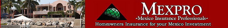 Click here for more on MexPro's Homeowners insurance