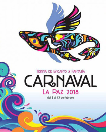 Carnaval La Paz 2018 February 8-13 Land of Charm and Fantasy