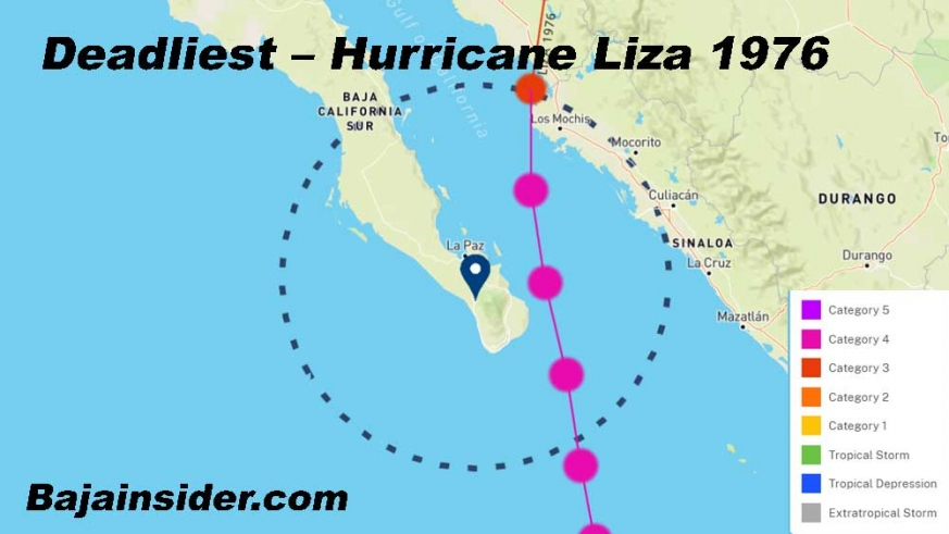 The deadliest tropical cyclone in Baja was one that never made landfall on the peninsula Liza in 1976.