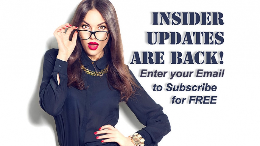 Subscribe for FREE here to receive our Insider Updates by Email